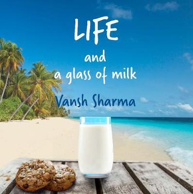 Life and a glass of milk