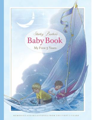 Shirley Barber's Baby Book-My First Five Years