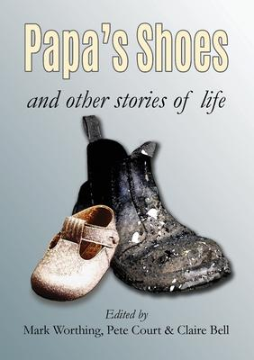 Papa's Shoes and other stories of life