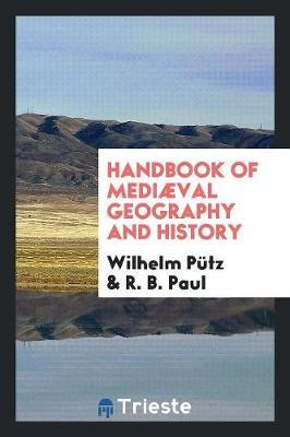 Handbook of Medi val Geography and History