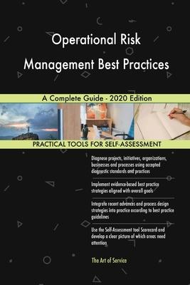 Operational Risk Management Best Practices A Complete Guide - 2020 Edition