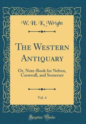 The Western Antiquary, Vol. 4