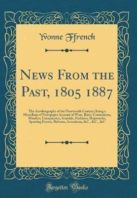 News from the Past, 1805 1887