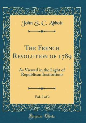 The French Revolution of 1789, Vol. 2 of 2