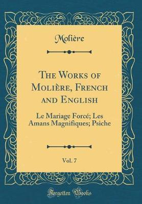The Works Of Moli Re French And English Vol 7 Moli Re Moli Re