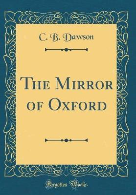 The Mirror of Oxford (Classic Reprint)