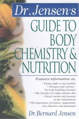 Dr. Jensen's Guide to Body Chemistry & Nutrition – Bernard Jensen