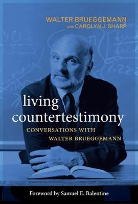 Living Countertestimony  Conversations with Walter Brueggemann