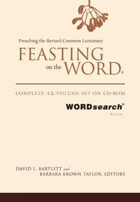 Feasting on the Word, WORDsearch edition  Complete 12-Volume Set on CD-ROM