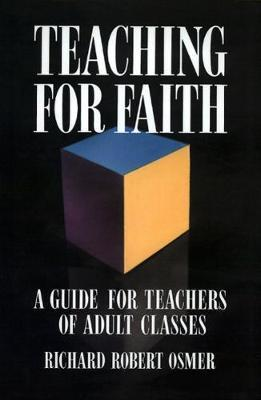 Teaching for Faith: A Guide for Teachers of Adult Classes
