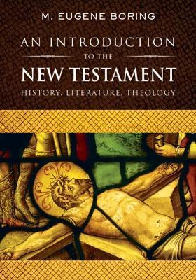 An Introduction to the New Testament : History, Literature, Theology
