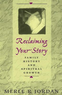 Reclaiming Your Story  Family History and Spiritual Growth