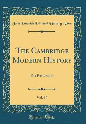 The Cambridge Modern History, Vol. 10