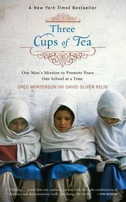 Three Cups of Tea : One Man's Mission to Promote Peace...One School at a Time