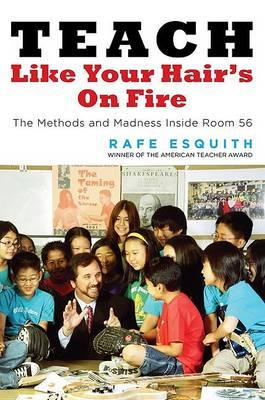 Teach Like Your Hair's on Fire