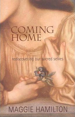 Coming Home: Rediscovering Our Sacred Selves