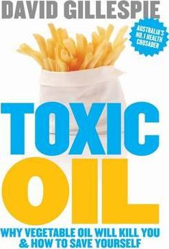 Toxic Oil: Why Vegetable Oil Will Kill You & How To Save Yourself