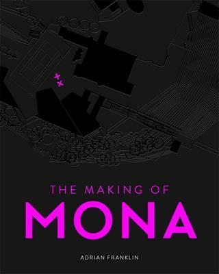 A The Making of MONA
