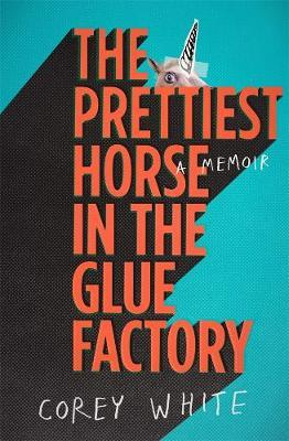 The Prettiest Horse in the Glue Factory Cover Image