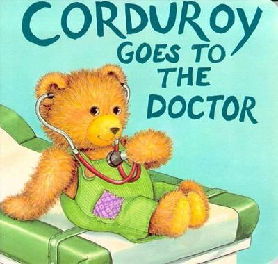 Mccue Lisa : Corduroy Goes to the Doctor