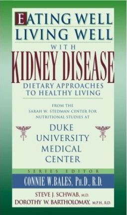 Eating Well,Living Well with  Kidney DiseaseDietary Approaches to Healthy Living