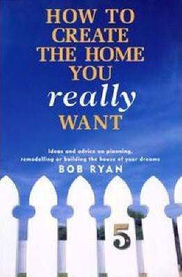 How to Create the Home You Really Want