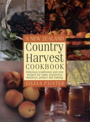 A New Zealand Country Harvest Cookbook