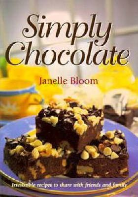 Simply Chocolate : Irresistible Recipes to Share with Friends and Family