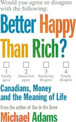 Better Happy Than Rich?  Canadians, Money, and the Meaning of Life