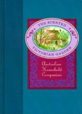 The Scented Victorian Garden Household Companion