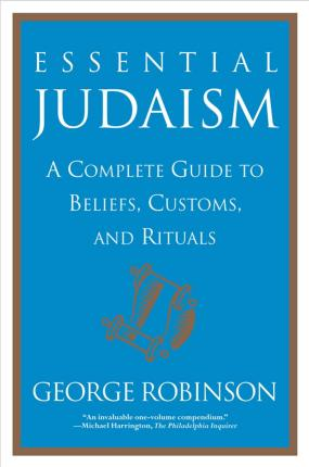 """""""Essential Judaism: A Complete Guide to Beliefs, Customs and Rituals """""""