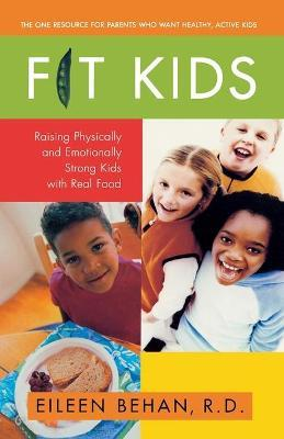 Fit Kids  Raising Physically and Emotionally Strong Kids with Real Food