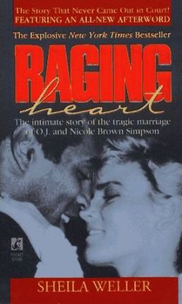 Raging Heart  Intimate Story of the Tragic Marriage of O.J.and Nicole Brown Simpson