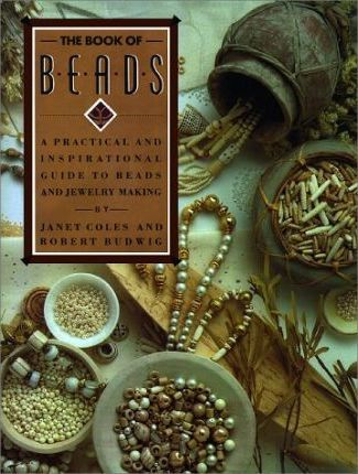 Astrosadventuresbookclub.com The Book of Beads : [a Practical and Inspirational Guide to Beads and Jewelry Making] Image