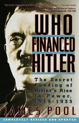 Who Financed Hitler: The Secret Funding of Hitler's Rise to Power, 1919-1933
