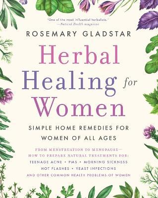 Herbal Healing for Women : Simple Home Remedies for Women of All Ages