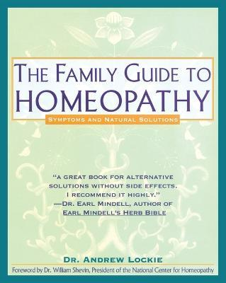 The Family Guide to Homeopathy - Andrew Lockie