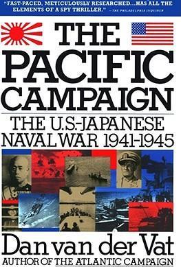 The Pacific Campaign: World War II: the Us-Japanese Naval War, 1941-1945