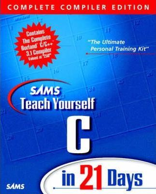 Sams Teach Yourself C In 21 Days Complete Compiler Edition