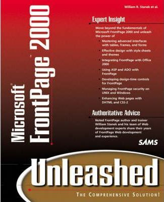 Microsoft FrontPage 2000 Unleashed : William R  Stanek