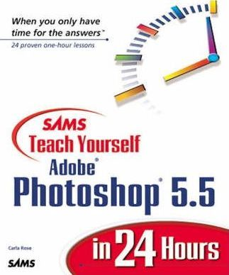 Sams Teach Yourself Adobe Photoshop 5.5 in 24 Hours