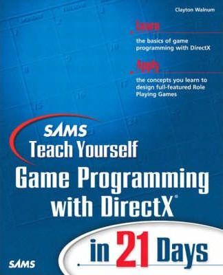 Sams teach yourself game programming with directx in 21 days sams teach yourself game programming with directx in 21 days solutioingenieria Image collections
