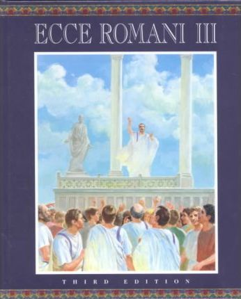 Ecce Romani Hardcover Student Edition Level 3 2000c