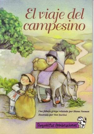 Pequenitas Celebraciones, El Viaje del Campesino/ The Farmer's Journey, Single Copy, Fluency, Stage 3