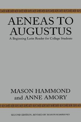 Aeneas to Augustus  A Beginning Latin Reader for College Students, Second Edition