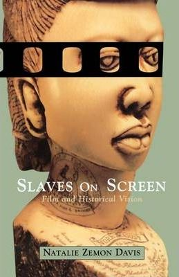 Slaves on Screen: Film and Historical Vision