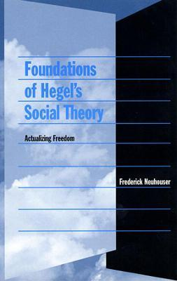 Foundations of Hegel's Social Theory