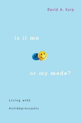 Is It Me or My Meds?
