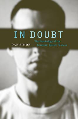 In Doubt  The Psychology of the Criminal Justice Process