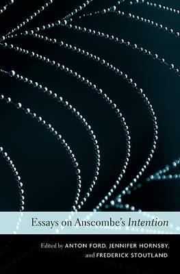 "Essays on Anscombe's ""Intention"""